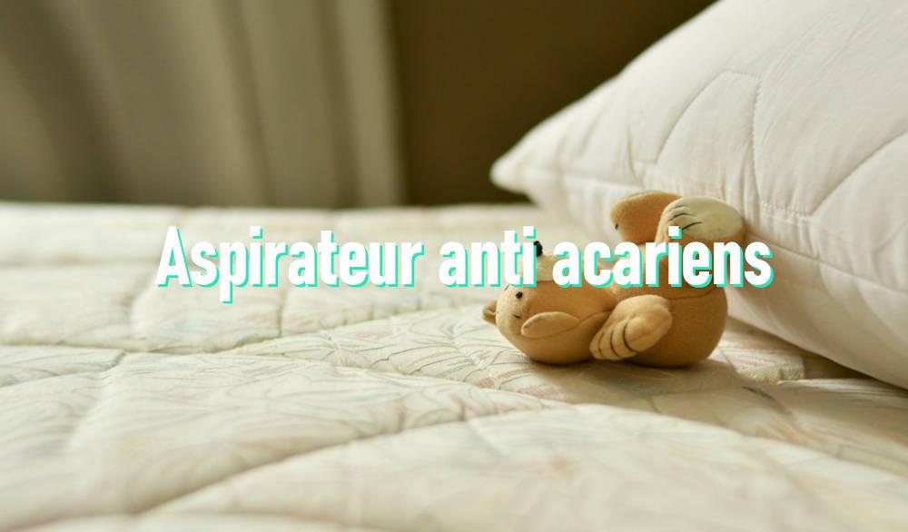 Aspirateur anti acariens